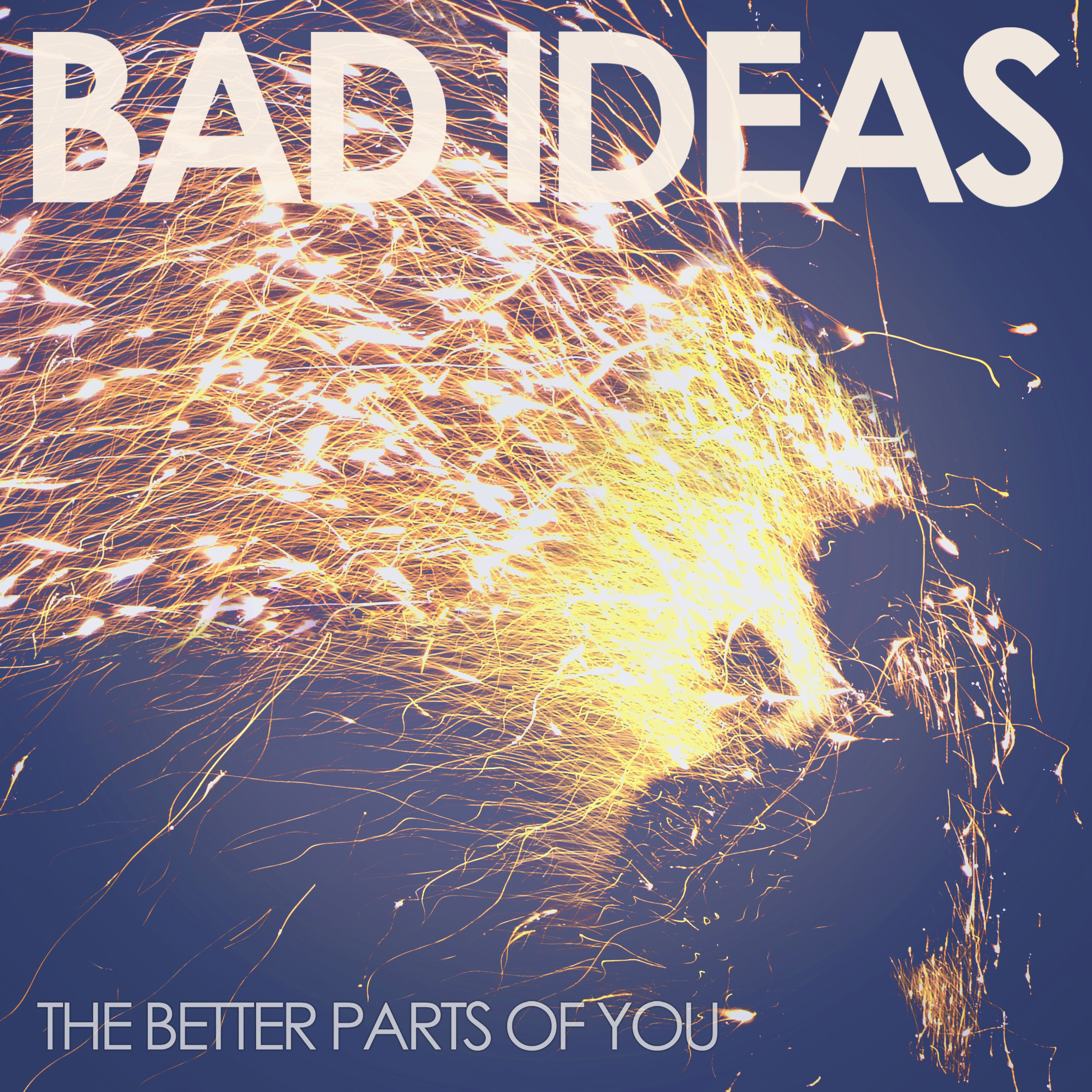 Bad-Ideas-The-Better-Parts-Of-You-Cover