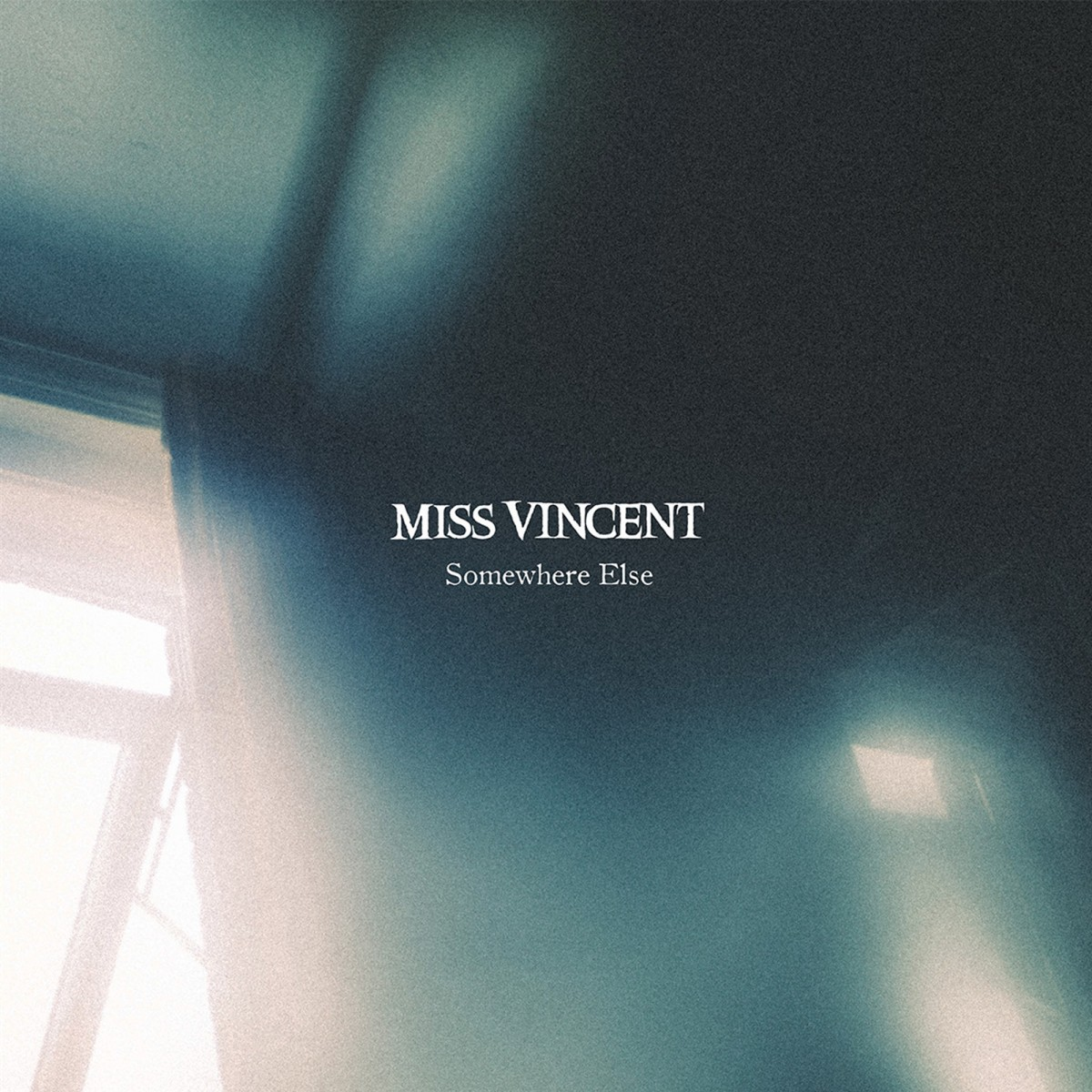 Miss Vincent - Somewhere Else Cover