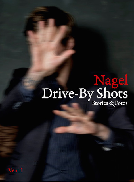 Nagel - Drive-By-Shots Buch Cover
