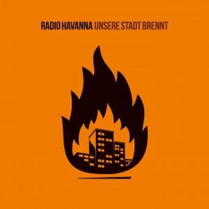 Radio Havanna - Unsere Stadt Brennt - Cover